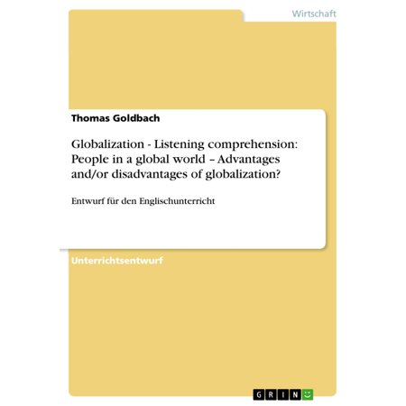 Globalization - Listening comprehension: People in a global world - Advantages and/or disadvantages of globalization? -