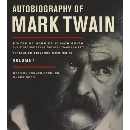 Autobiography of Mark Twain, Vol. 1 : The Complete and Authoritative