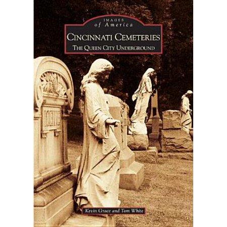 Cincinnati Cemeteries: : The Queen City Underground - City Of Cincinnati Halloween Times