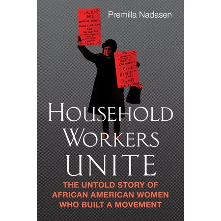Womens Movement (Household Workers Unite : The Untold Story of African American Women Who Built a Movement )