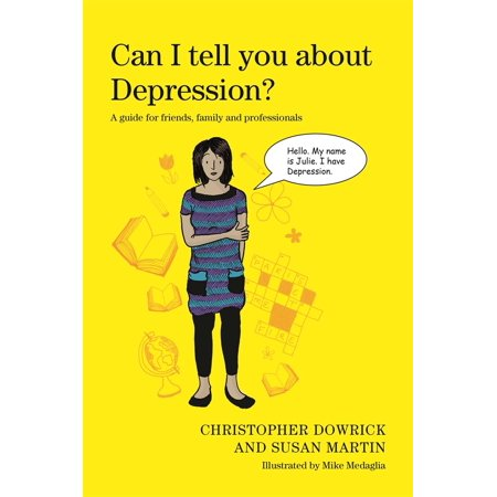 Can I Tell You About Depression    A Guide For Friends  Family And Professionals