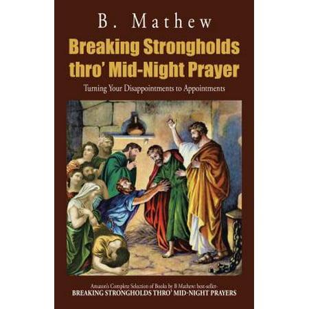 Breaking Strongholds Thro' Mid-Night Prayer - eBook