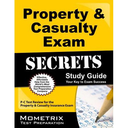 Property & Casualty Exam Secrets Study Guide : P-C Test Review for the Property & Casualty Insurance