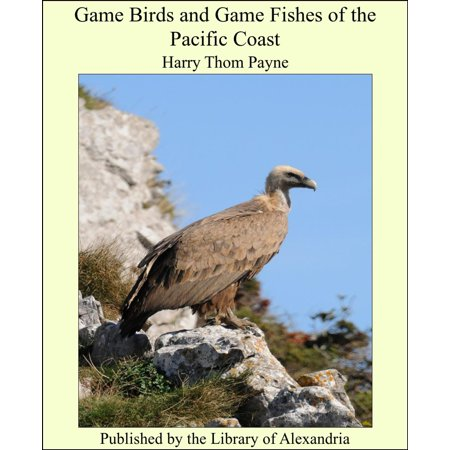 Game Birds and Game Fishes of the Pacific Coast - eBook Fish Eating Birds