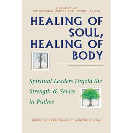 Healing of Soul, Healing of Body: Spiritual Leaders Unfold the Strength & Solace in Psalms -