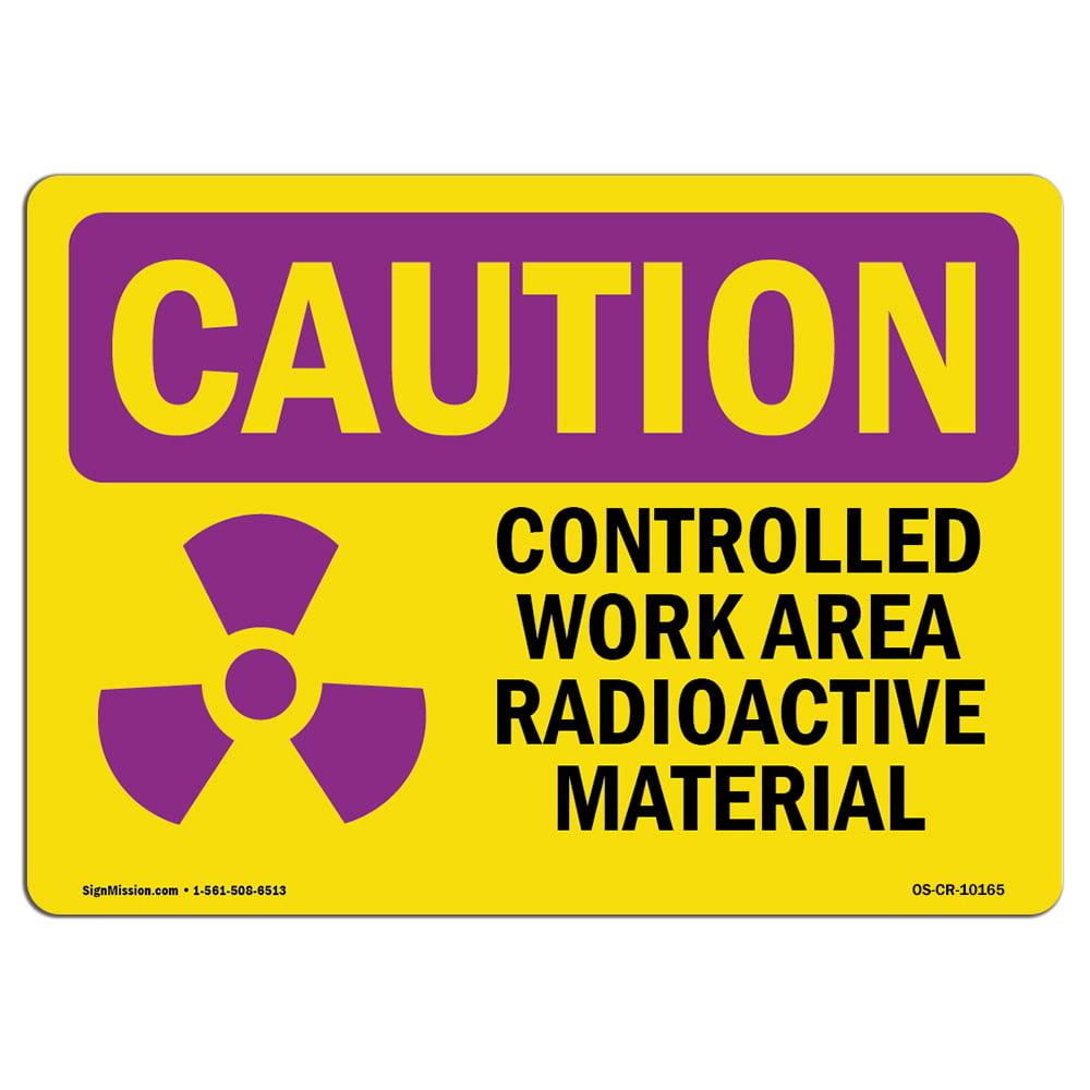 Osha Caution Radiation Sign Controlled Work Area