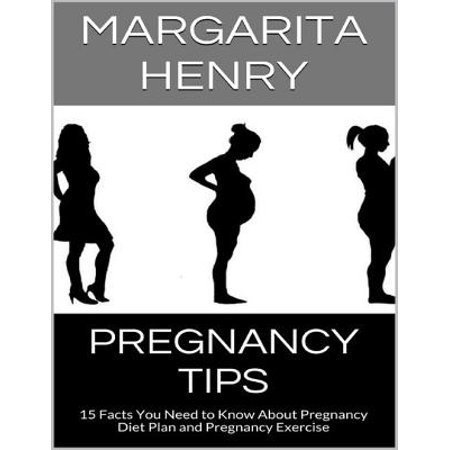 Pregnancy Tips: 15 Facts You Need to Know About Pregnancy Diet Plan and Pregnancy Exercise - (Tips For The Hcg Diet And Exercise)