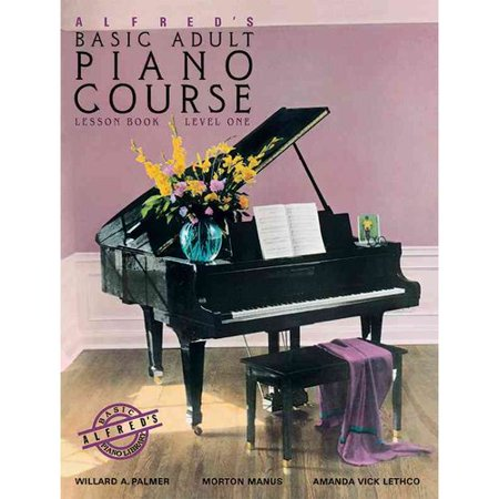 Alfreds Basic Adult Piano Course: Lesson Book 1: Lesson Book: Level One by