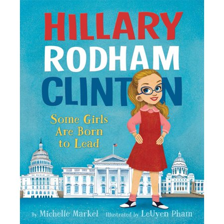 Hillary Rodham Clinton: Some Girls Are Born to Lead - eBook