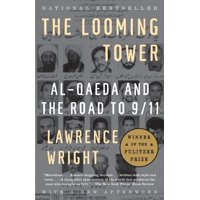 The Looming Tower : Al Qaeda and the Road to 9/11