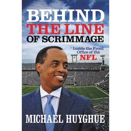Behind the Line of Scrimmage : Inside the Front Office of the