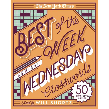 The New York Times Best of the Week Series: Wednesday Crosswords : 50 Medium-Level