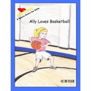 Ally Loves Basketball - eBook