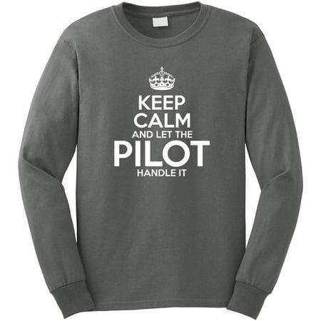 Keep Calm And Let The Pilot Handle It Men