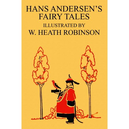 Cover to Hans Andersens Fairy Tales and illustrated by W Heath Robinson   The cover art relates to the tale The Nightingale  William Heath Robinson was an English cartoonist and illustrator best (The Best Known Ruler Of The Han Dynasty Was)