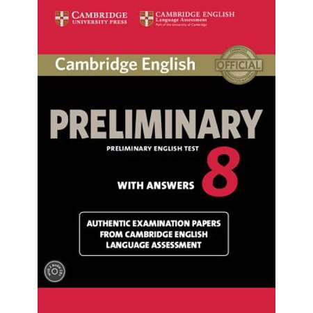 Cambridge English Preliminary 8 Student's Book Pack (Student's Book with Answers and Audio CDs (2)) : Authentic Examination Papers from Cambridge English Language