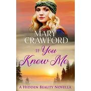 Hidden Beauty Novella: If You Knew Me (Paperback)