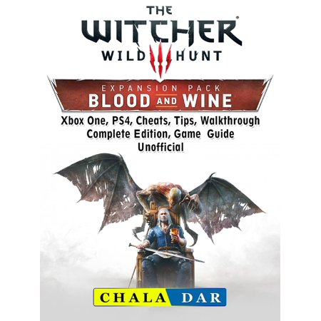 The Witcher 3 Blood and Wine, Walkthrough, Quests, Armor, Map, Riddles, Trophies, Game Guide Unofficial - (Adventure Quest Best Armor)