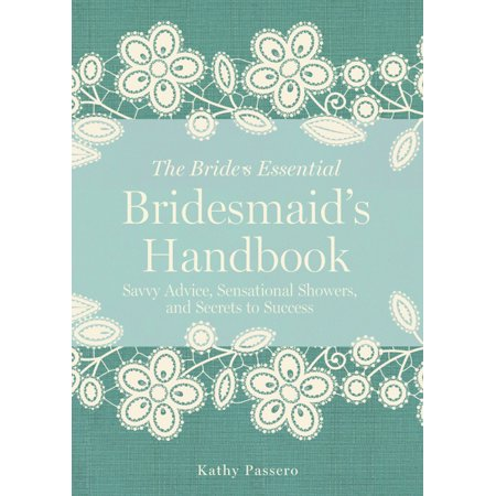 Bridesmaid's Handbook : Savvy Advice, Sensational Showers, and Secrets to