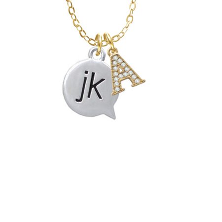 Text Chat   Jk   Just Kidding   A   Gold Tone Crystal Initial Sophia Necklace  18  1