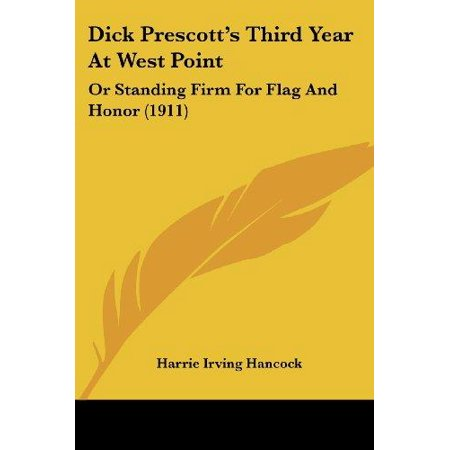 Dick Prescotts Third Year At West Point  Or Standing Firm For Flag And Honor  1911