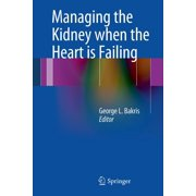 Managing the Kidney When the Heart Is Failing (Paperback)