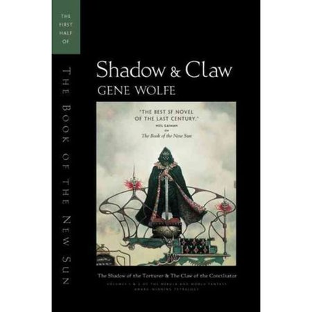 Shadow & Claw: The First Half of the Book of the New Sun : The Shadow of the Torturer the Claw of the... by