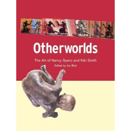Otherworlds: The Art of Nancy Spero and Kiki Smith