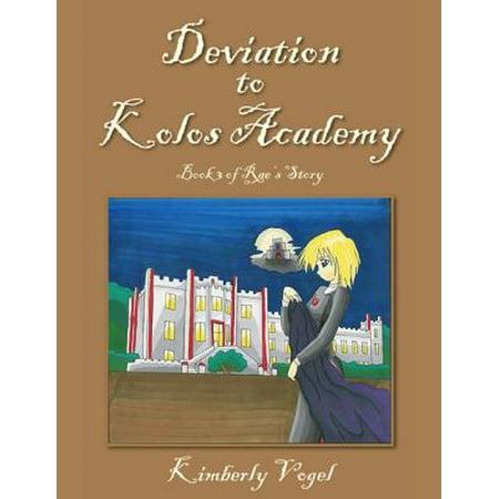 Deviation to Kolos Academy: Book 3 of Rae's Story - (Kolo Newport Refill)