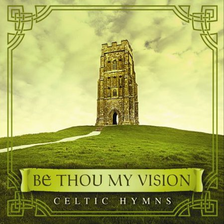 Be Thou My Vision: Celtic Hymns (CD)