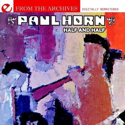 Paul Horn - Half & Half-From the Archives [CD]