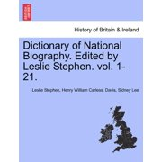 Dictionary of National Biography. Edited by Leslie Stephen. Vol. Vol. XVII.