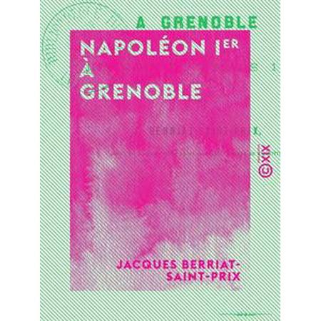 Napoléon Ier à Grenoble - Histoire du 7 mars 1815 - eBook
