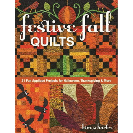 Festive Fall Quilts : 21 Fun Appliqué Projects for Halloween, Thanksgiving & - Pinterest Art Projects Halloween