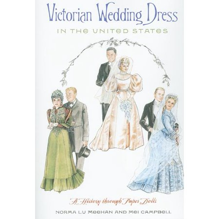 Victorian Wedding Dress in the United States : A History Through Paper Dolls