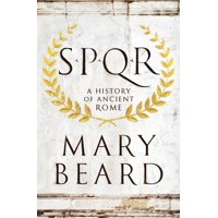 S.P.Q.R : A History of Ancient Rome