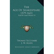 The Age of Shakespeare, 1579-1631 : Poetry and Prose V1