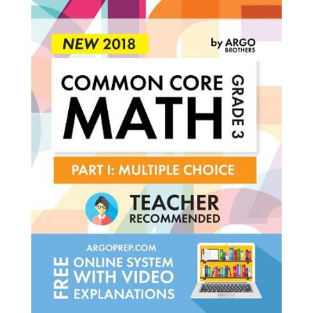 Argo Brothers Math Workbook, Grade 3 : Common Core Multiple Choice (3rd Grade) 2017