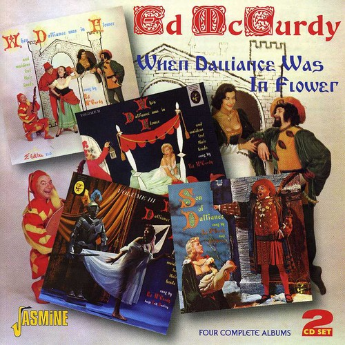 Ed McCurdy - When Dalliance Was in Flower: 4 Complete Albums [CD]