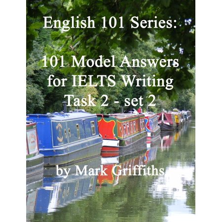 English 101 Series: 101 Model Answers for IELTS Writing Task 2 - set 2 -