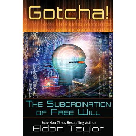 ISBN 9781620002360 product image for Gotcha! : The Subordination of Free Will   upcitemdb.com