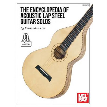(The Encyclopedia of Acoustic Lap Steel Guitar Solos - by Fernando Perez - SongBook - 30527M)