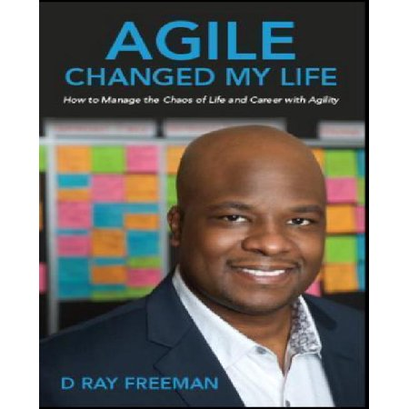 Agile Changed My Life  How To Manage The Chaos Of Life And Career With Agility