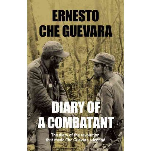 Diary of a Combatant: From the Sierra Maestra to Santa Clara, Cuba 1956-58