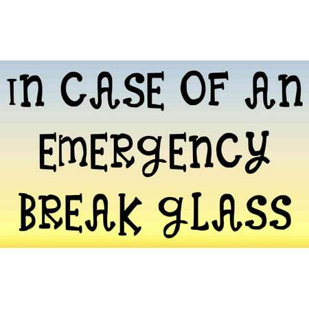 5x3 In Case Of An Emergency Break Glass Sticker Funny Coffee Candy Jar -
