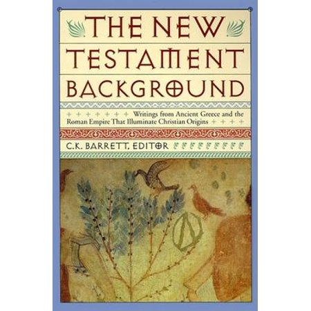 New Testament Background : Selected Documents: Revised and Expanded (List Of Women In The New Testament)