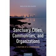 Sanctuary Cities, Communities, and Organizations - eBook