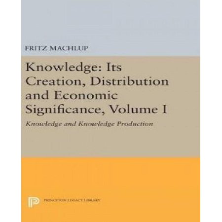 Knowledge: Its Creation, Distribution and Economic Significance, Volume I: Knowledge and Knowledge Production - image 1 of 1