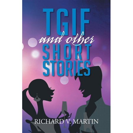 Tgif and Other Short Stories - eBook