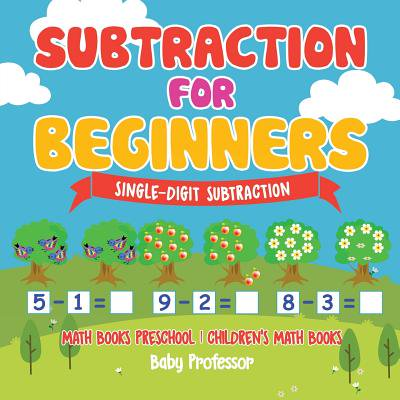 Subtraction for Beginners - Single-Digit Subtraction - Math Books Preschool Children's Math - Halloween Math Printables High School